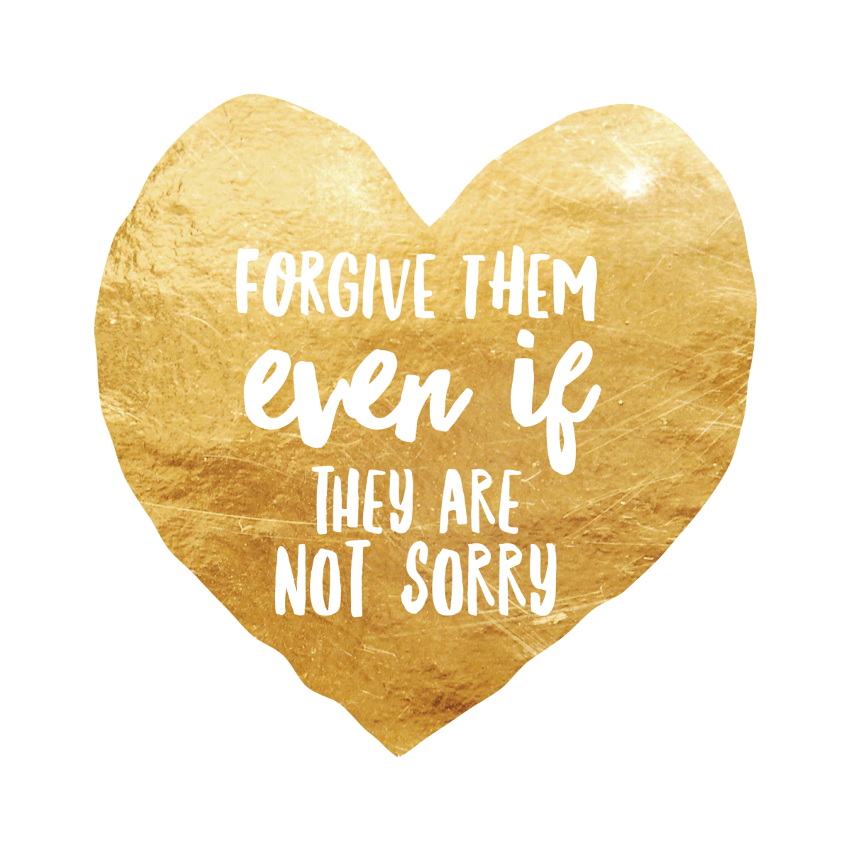 """Forgive them even if they are not sorry""… a valuable life lesson to learn"